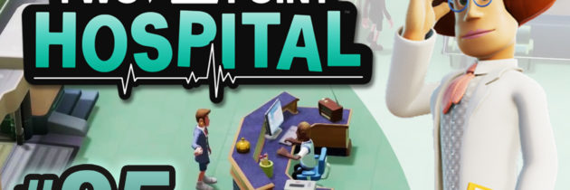 Two Point Hospital ep05 |