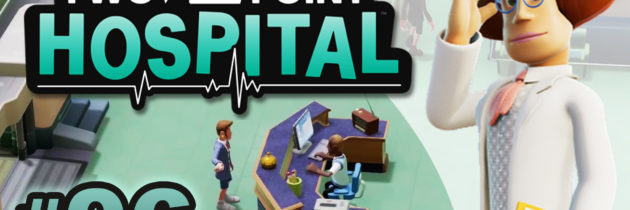 Two Point Hospital ep06 |
