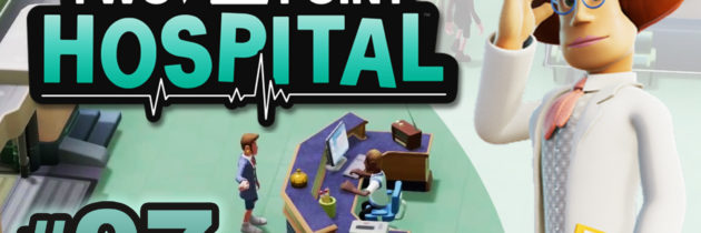 Two Point Hospital ep07 |
